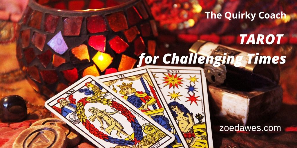 Tarot for Challenging Times with Zoe Dawes aka The Quirky Coach