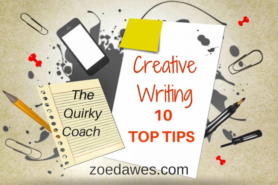 Creative Writing Top 10 Tips with Zoe Dawes
